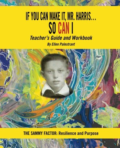 9780989968515: If You Can Make It, Mr. Harris...So Can I: Teacher's Guide and Workbook