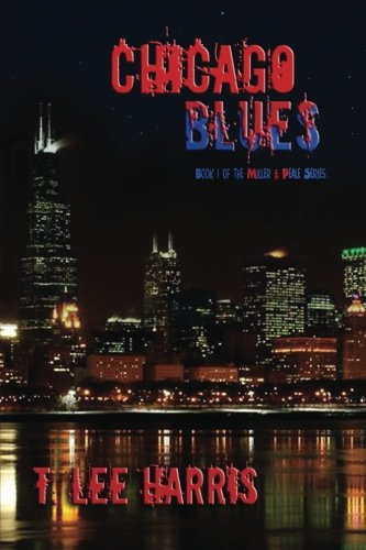 9780989971102: Chicago Blues (The Miller & Peale Series) (Volume 1)