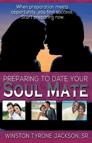 9780989974226: Preparing to Date Your Soul Mate