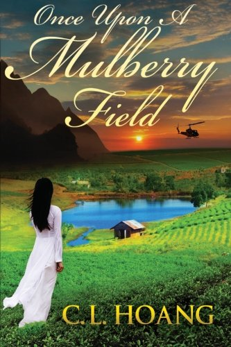 Once upon a Mulberry Field: Hoang, C. L.