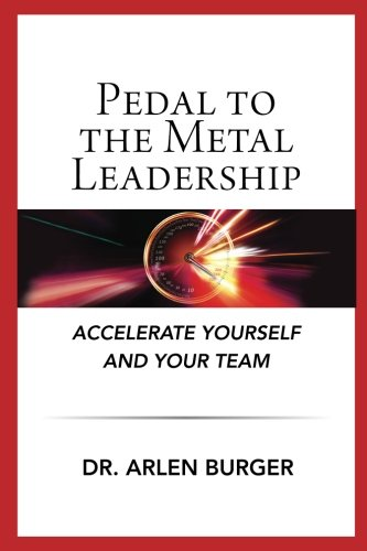 9780989976213: Pedal To The Metal Leadership: Accelerate yourself and your team