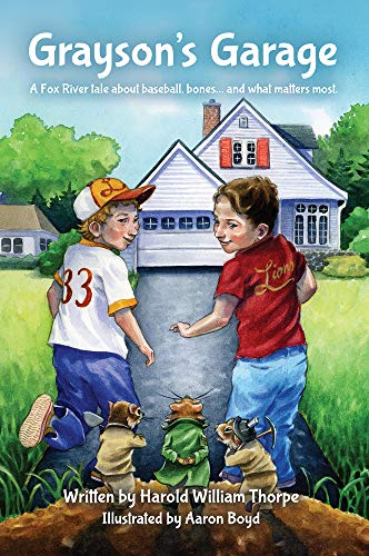 Grayson's Garage. A Fox River tale about baseball, bones... and what matters most.: Harold ...