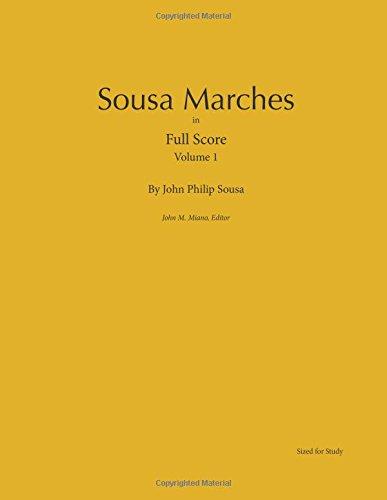Sousa Marches in Full Score: Volume 1: John Philip Sousa