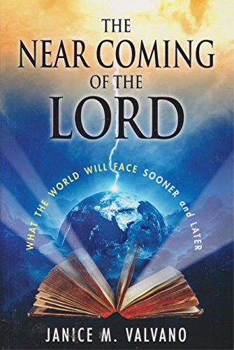 9780989981507: The Near Coming of the Lord: What the World Will Face Sooner and Later