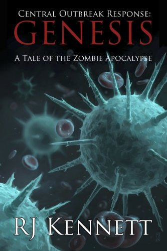 9780989985000: Central Outbreak Response: Genesis: A Tale of the Zombie Apocalypse (Volume 1)