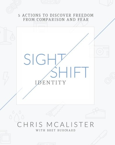 9780989985307: SightShift: Identity - 5 Actions to Discover Freedom from Comparison and Fear