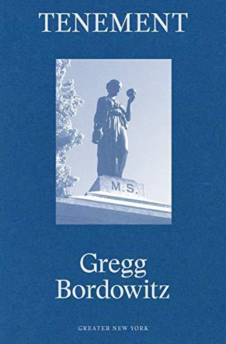 9780989985918: Gregg Bordowitz: Tenement (Greater New York)
