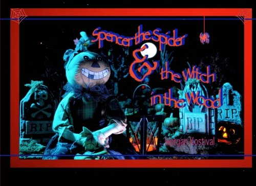 9780989987417: Spencer the Spider and the Witch in the Wood