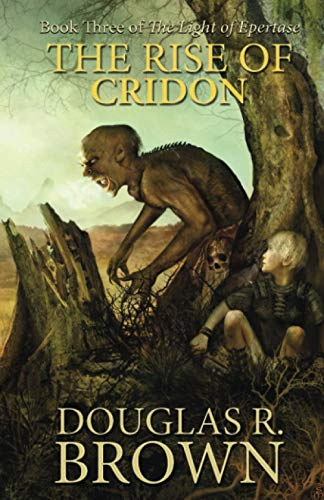 9780989991759: The Rise of Cridon (the Light of Epertase, Book Three)