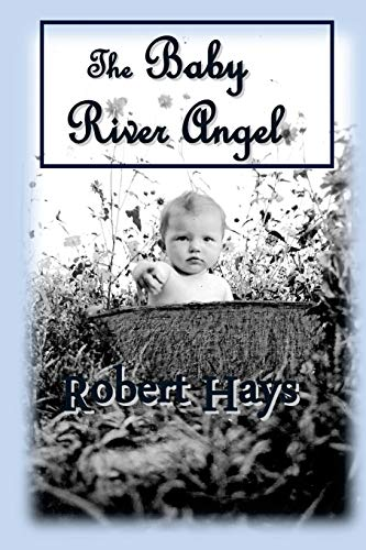 The Baby River Angel: Robert Hays
