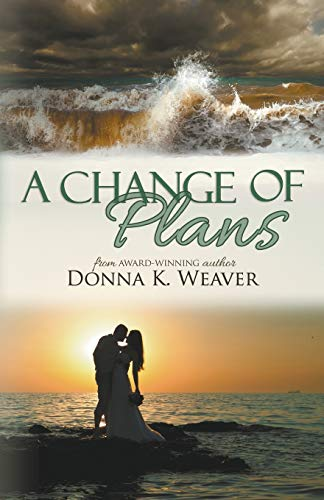 A Change of Plans: Donna K. Weaver