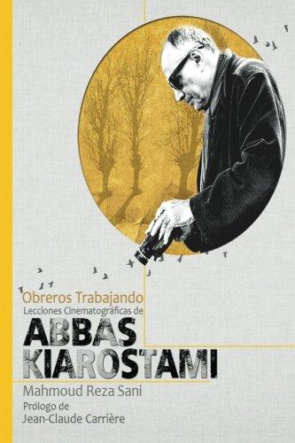 9780989993715: Obreros Trabajando: Lecciones Cinematográficas de Abbas Kiarostami