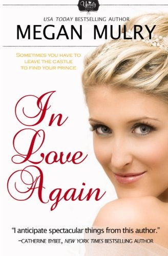In Love Again (Unruly Royals) (Volume 3): Mulry, Megan