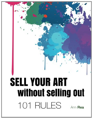 9780990002703: SELL YOUR ART without Selling Out, 101 RULES