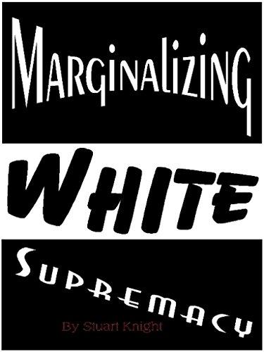 Marginalizing White Supremacy: Knight, Stuart