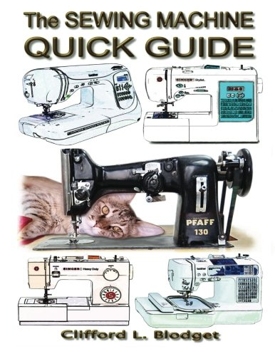 The Sewing Machine Quick Guide (Paperback or Softback) 9780990022732 The Sewing Machine Quick Guide will get you up to speed quickly on sewing machine basics. More than just a quick getting started book, c
