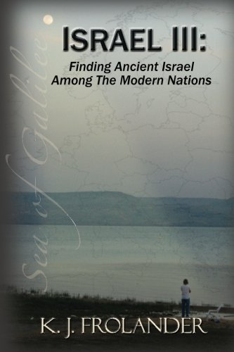 9780990305910: Israel III: Finding Ancient Israel Among the Modern Nations (Israel Basics) (Volume 3)