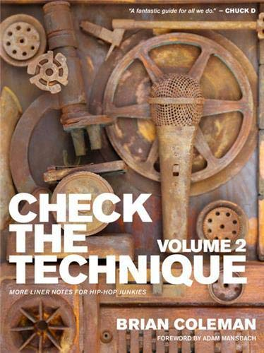 Check the Technique: Volume 2: More Liner Notes for Hip-Hop Junkies: Coleman, Brian