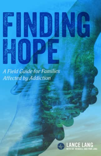9780990311812: Finding Hope: A Field Guide for Families Affected by Addiction