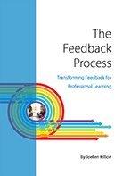 The Feedback Process: Transforming Feedback for Professional Learning: Joellen Killion