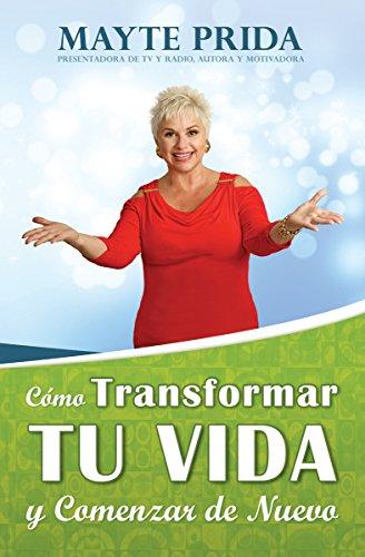 9780990316510: Como transformar tu Vida y Comenzar de Nuevo