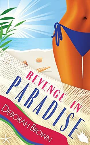 Revenge in Paradise (Paradise Series) (Volume 6): Brown, Deborah
