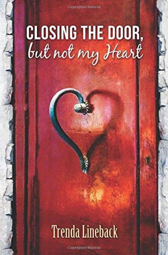 9780990319016: Closing the Door, but not my Heart