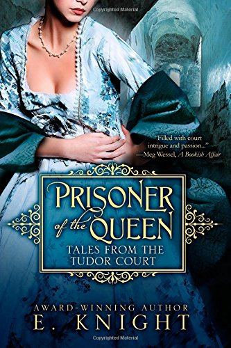 9780990324522: Prisoner of the Queen (Tales From the Tudor Court)
