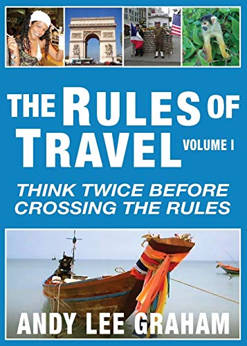 9780990330707: The Rules of Travel: Think Twice Before Crossing the Rules