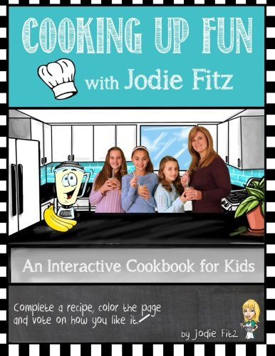 9780990337324: Cooking Up Fun with Jodie Fitz: Cooking Up Fun with Jodie Fitz