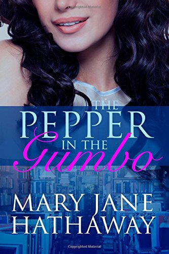 9780990337713: The Pepper in the Gumbo (Cane River Romance) (Volume 1)