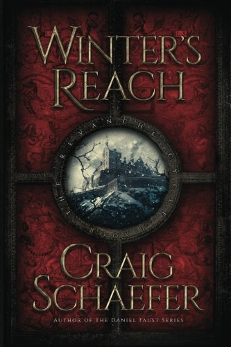 Winter's Reach (The Revanche Cycle) (Volume 1): Craig Schaefer