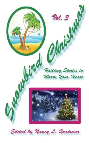 Snowbird Christmas Vol. 3: Holiday Stories to: Quatrano, Nancy L;