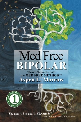 9780990342908: Med Free Bipolar: Thrive Naturally with the Med Free Method™ (Med Free Method Book Series) (Volume 1)