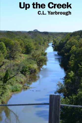 Up the Creek: Yarbrough, C L