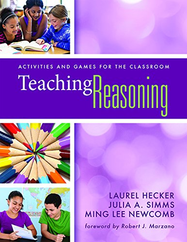 Teaching Reasoning: Activities and Games for the Classroom: Hecker, Laurel; Simms, Julia; Newcomb, ...