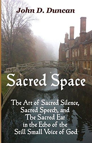 Sacred Space: The Art of Sacred Silence,: Duncan, John D