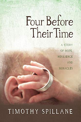 9780990352303: Four Before Their Time: A Story of Hope, Resilience and Miracles