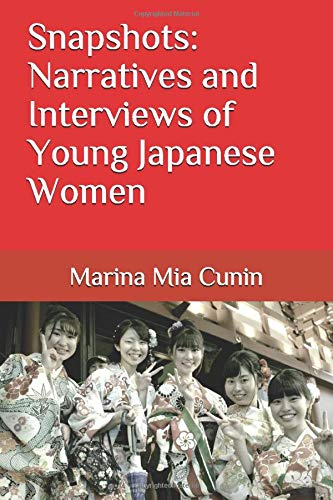 9780990353409: Snapshots: Narratives and Interviews of Young Japanese Women (Volume 1)