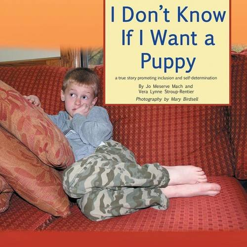 9780990354338: I Don't Know If I Want a Puppy: a true story of inclusion and self-determination