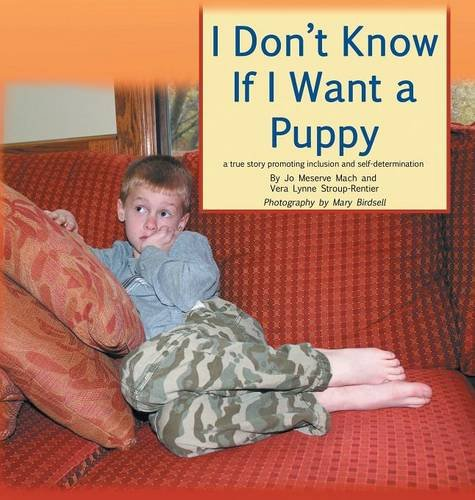9780990354369: I Don't Know If I Want a Puppy: a true story of inclusion and self-determination