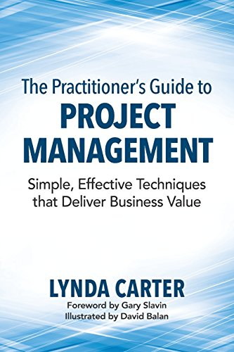 9780990354918: The Practitioner's Guide to Project Management: Simple, Effective Techniques That Deliver Business Value