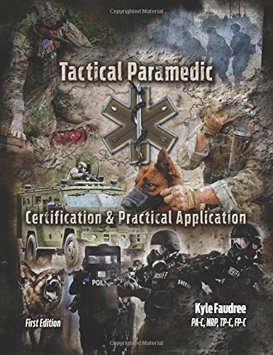 Tactical Paramedic - Certification and Practical Application: Kyle Faudree (PA-C
