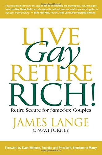 Live Gay, Retire Rich: James Lange