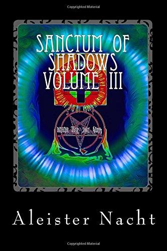 Sanctum of Shadows Volume III: Spiritus Occultus (Volume 3): Aleister Nacht