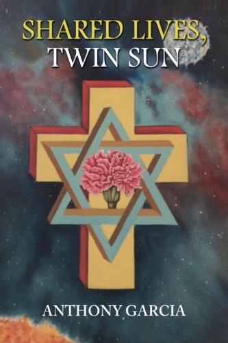 Shared Lives, Twin Sun (Portal of Light) (Volume 1): Anthony Garcia