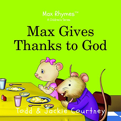 Max Gives Thanks to God : Max: Jackie Courtney; Todd