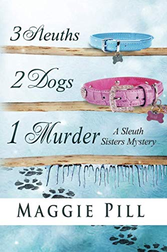 9780990380436: 3 Sleuths, 2 Dogs, 1 Murder: A Sleuth Sisters Mystery (The Sleuth Sisters) (Volume 2)