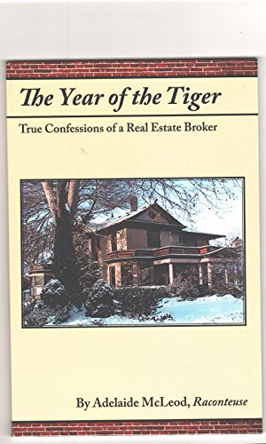 9780990386087: The Year of the Tiger - True Confessions of a Real Estate Broker