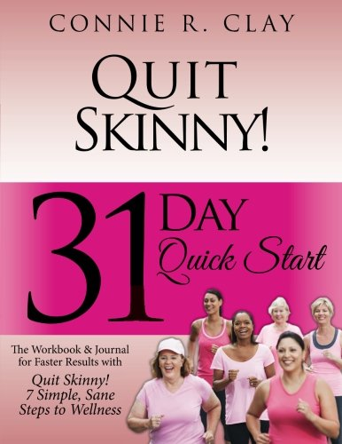 Quit Skinny! 31 Day Quick Start: Clay, Connie R.
